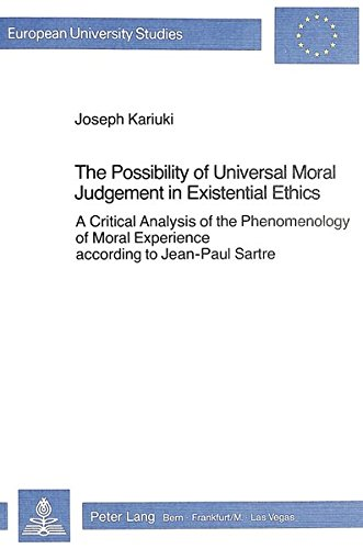 9783261049629: The Possibility of Universal Moral Judgement in Existential Ethics: A Critical Analysis of the Phenomenology of Moral Experience according to ... / Publications Universitaires Européennes)