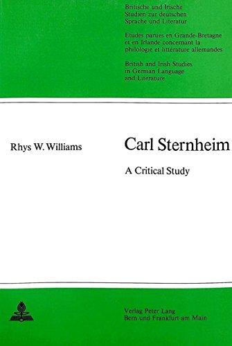 9783261049919: Carl Sternheim: A critical study (Britische und Irische Studien zur deutschen Sprache und Literatur / British and Irish Studies in German Language and Literature)