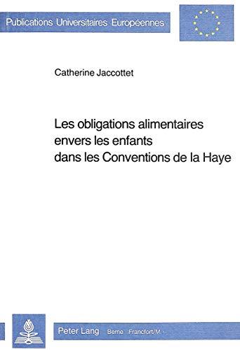 Les obligations alimentaires envers les enfants dans les conventions de la Haye: Jaccottet, ...