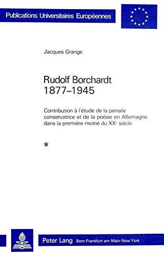 Rudolf Borchardt 1877-1945 Contribution à l'étude de la pensée ...