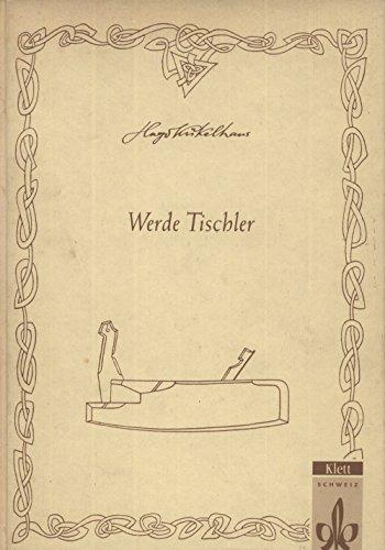 9783264830705: Werde Tischler (Livre en allemand)