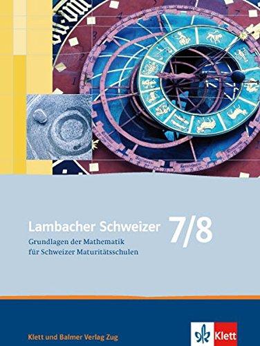 9783264839814: Lambacher Schweizer 7/8: Grundlagen der Mathematik für Schweizer Maturitätssc...