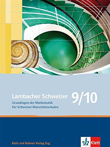 9783264839821: Lambacher Schweizer 9/10: Grundlagen der Mathematik für Schweizer Maturitätsschulen