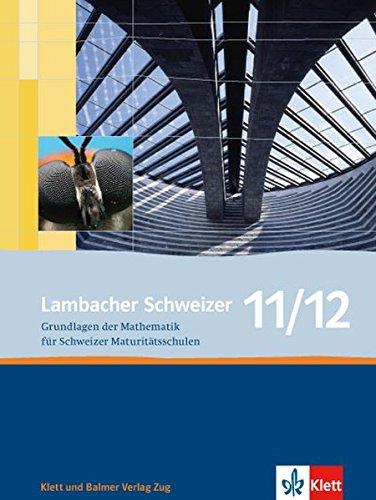 9783264839838: Lambacher Schweizer 11/12: Grundlagen der Mathematik f�r Schweizer Maturit�ts...