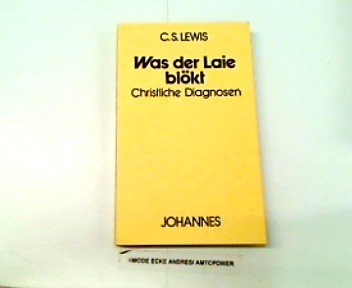 Was der Laie blökt: Christliche Diagnosen (Kriterien) (German Edition) (9783265101873) by Lewis, C. S