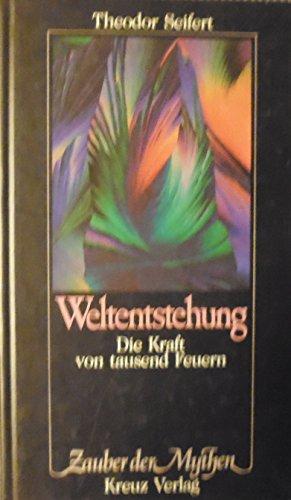 9783268000302: Weltentstehung: Die Kraft von tausend Feuern (Zauber der Mythen) (German Edition)