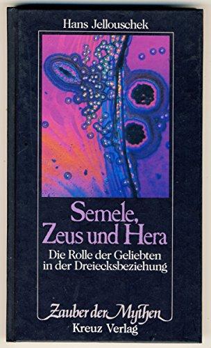 9783268000463: Semele, Zeus und Hera. Die Rolle der Geliebten in der Dreiecksbeziehung