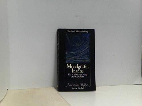 9783268000968: Mondgöttin Inanna: Ein weiblicher Weg zur Ganzheit (Zauber der Mythen) (German Edition)