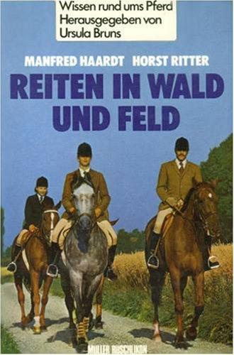 9783275005659: Reiten in Wald und Feld.. Wissen rund ums Pferd.