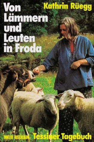 9783275007226: Von Lämmern und Leuten in Froda. Tessiner Tagebuch