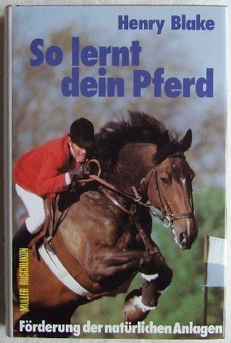 9783275007394: So lernt dein Pferd. Förderung der natürlichen Anlagen