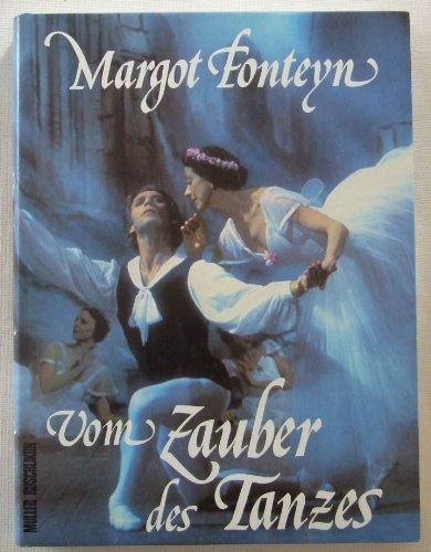 Vom Zauber des Tanzes . Mit e. Vorw. von Marcia Haydeé. [Aus d. Engl. übers. von Clemens u. Dorothée Wilhelm-Melder]. - Fonteyn, Margot