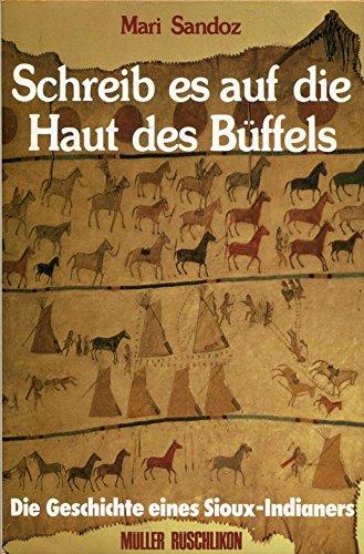 9783275007943: Schreib es auf die Haut des Büffels - Die Geschichte eines Sioux-Indianers (Livre en allemand)