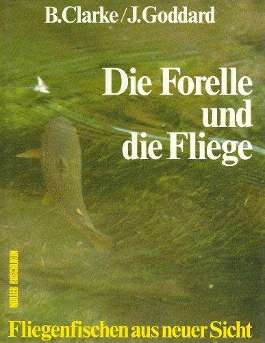 9783275008032: Die Forelle und die Fliege. Fliegenfischen aus neuer Sicht