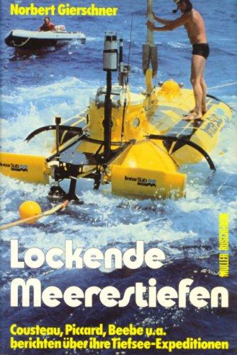 9783275008476: Lockende Meerestiefen. Cousteau, Piccard, Beebe u.a. berichten über ihre Tiefsee-Expeditionen.