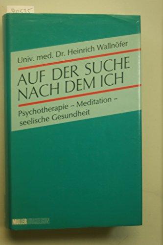 9783275009480: Auf der Suche nach dem Ich. Psychotherapie - Meditation - seelische Gesundheit