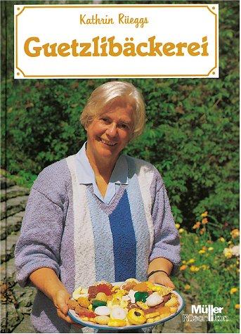 Kathrin Rüegg`s Guetzlibäckerei mit farbigen Bildern von Marco Garbani Nerini: R�egg, ...