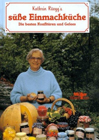9783275010530: Süße Einmachküche. Die besten Konfitüren und Gelees.
