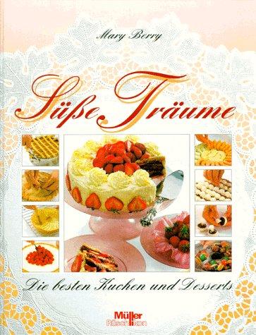 9783275010653: Süße Träume. Die besten Kuchen und Desserts.
