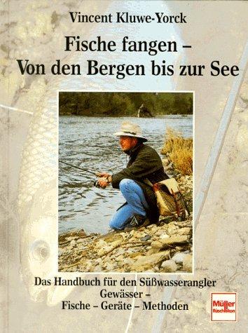 9783275012756: Fische fangen, Von den Bergen bis zur See