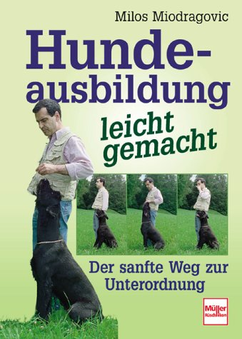 9783275014217: Hundeausbildung leicht gemacht. Der sanfte Weg zur Unterordnung