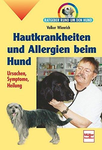 9783275014538: Hautkrankheiten und Allergien beim Hund,: Ursachen, Symptome, Heilung
