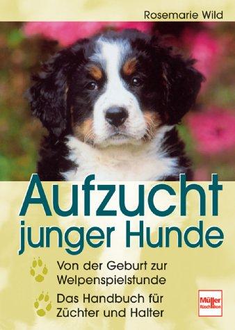 9783275014682: Aufzucht junger Hunde.