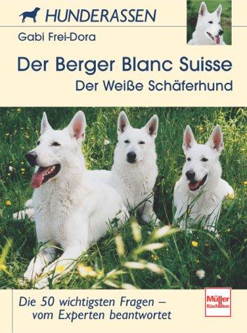 9783275014958: Der Berger Blanc Suisse