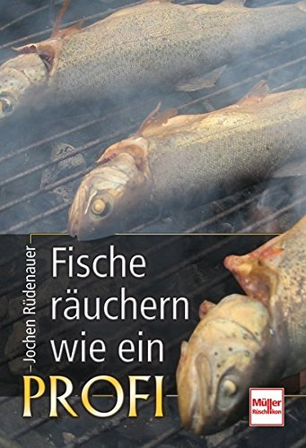 9783275016433: Fische räuchern wie ein Profi: Technik - Tipps - Rezepte
