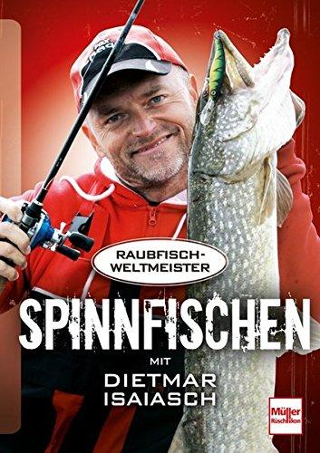 9783275018406: Spinnfischen mit Dietmar Isaiasch: Der Raubfischweltmeister