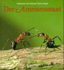 Der Ameisenstaat Fischer-Nagel, Heiderose; Fischer-Nagel, Andreas; Nagel, Heiderose Fischer- and ...