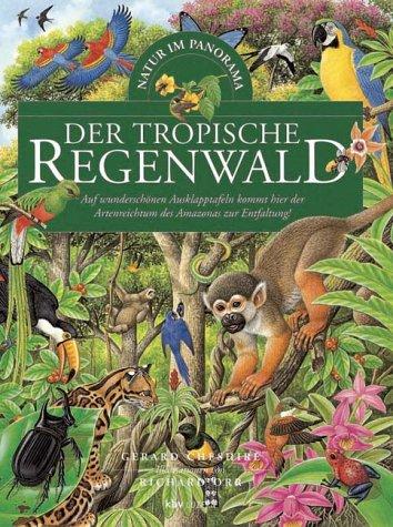 Der tropische Regenwald. Natur im Panorama. ( Ab 8 J.). (3276002345) by Cheshire, Gerard; Orr, Richard