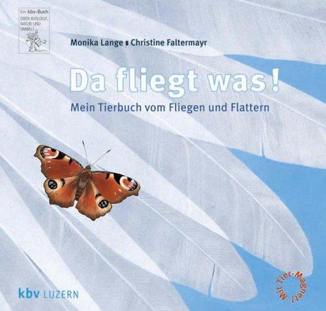 9783276002350: Da fliegt was. Mein Tierbuch vom Fliegen und Flattern. ( Ab 4 J.).