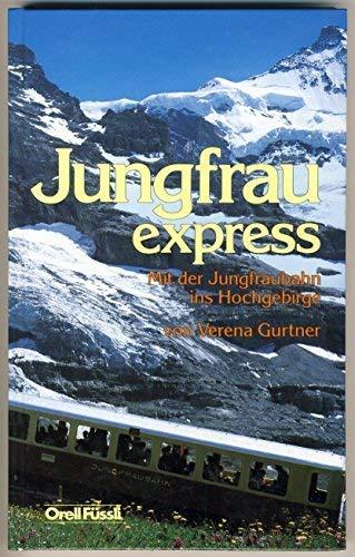 9783280002070: Jungfrau-Express mit der Jungfraubahn ins Hochgebirge