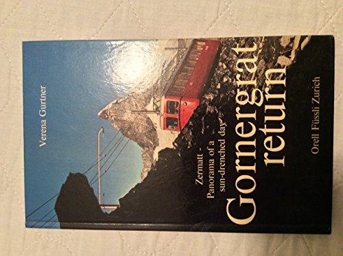 Gornergrat return: Zermatt - Panorama of a: Verena Gurtner
