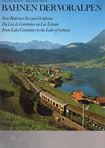 Bahnen der Voralpen: Vom Bodensee bis zum: Marti, Franz