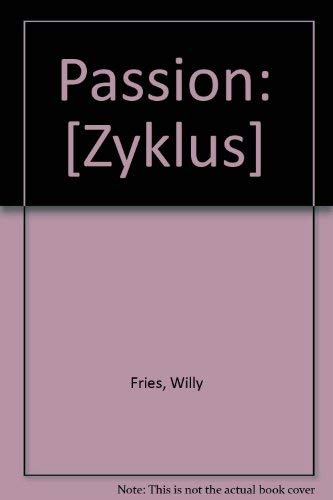 9783280008607: Passion: [Zyklus] (German Edition)