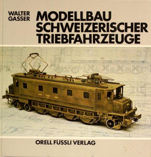 9783280010259: Modellbau schweizerischer Triebfahrzeuge.