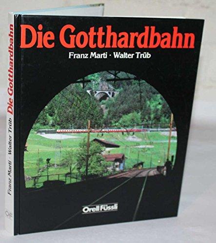 9783280014707: Die Gotthardbahn. Dt. /Franz. /Engl