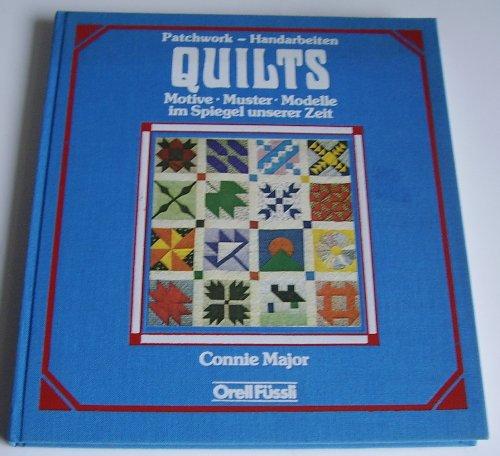 9783280014806: Quilts. Patchwork-Handarbeiten. Motive, Muster und Modelle im Spiegel unserer Zeit