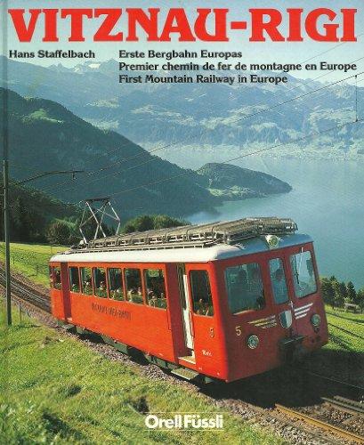 9783280015018: Vitznau-Rigi (Zahnradbahn): Erste Bergbahn Europas und Weggis-Rigi Kaltbad, Luftseilbahn = Vitznau-Rigi chemin de fer à crémaillère : premier ... Kaltbad, aerial cableway (German Edition)