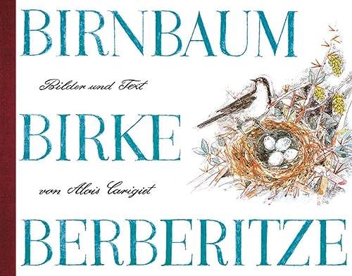 Birnbaum, Birke, Berberitze: Alois Carigiet