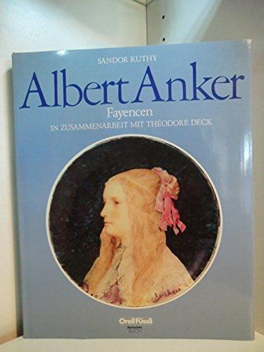 Albert Anker: Fayencen in Zusammenarbeit mit Theodore Deck (German Edition): Sandor Kuthy