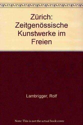 9783280015926: Zürich: Zeitgenössische Kunstwerke im Freien