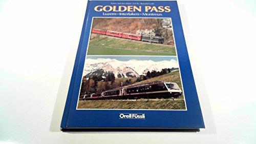 9783280018439: Golden Pass: Luzer - Interlaken - Montreux