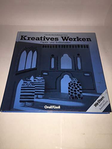 Kreatives Werken Papier- und Textilarbeiten: Bischofberger-Voss, Claudia: