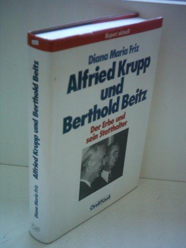 9783280018521: Alfried Krupp und Berthold Beitz: Der Erbe und sein Statthalter (German Edition)