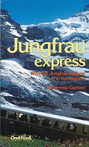 Jungfrau Express - With the Jungfrau Railway: Gurtner, Verena