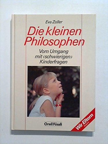 9783280020432: Die kleinen Philosophen. Vom Umgang mit