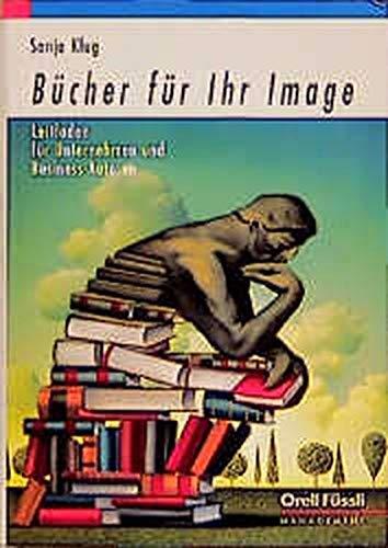 9783280023396: Bücher für Ihr Image. Leitfaden für Unternehmen und Business- Autoren